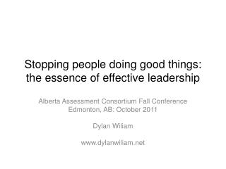 Stopping people doing good things: the essence of effective leadership