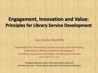 Engagement, Innovation and Value:  Principles for Library Service Development