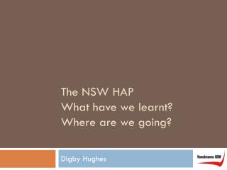 The NSW HAP What have we learnt?  Where are we going?