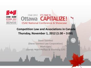 Competition Law and Associations in Canada Thursday, November 1, 2012 (1:30 – 3:00)