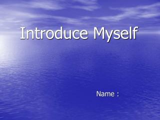 Introduce Myself