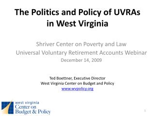 The Politics and Policy of  UVRAs  in West Virginia