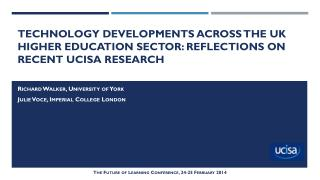 Technology developments across the UK  Higher education  sector: reflections on recent UCISA research