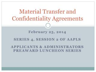 Material Transfer and Confidentiality Agreements