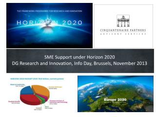 SME  Support  under  Horizon  2020 DG  Research and Innovation , Info Day,  Brussels,  November  2013