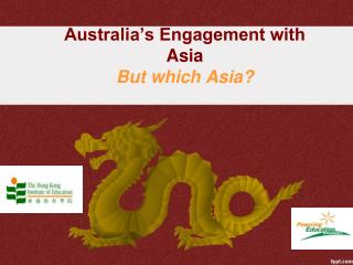 Australia's Engagement with Asia  But which Asia?