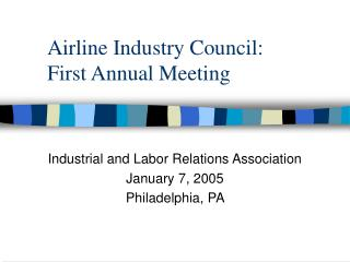 Airline Industry Council:  First Annual Meeting