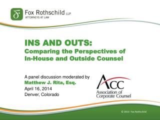INS AND OUTS: Comparing the Perspectives of In-House and Outside Counsel