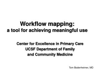 Workflow mapping: a tool for achieving meaningful use