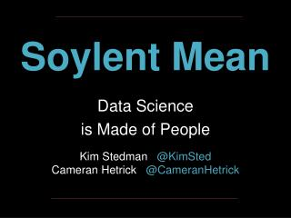 Soylent Mean Data Science  is Made of People