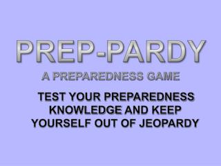 Prep- Pardy A Preparedness Game