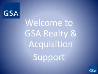 Welcome to GSA Realty & Acquisition Support