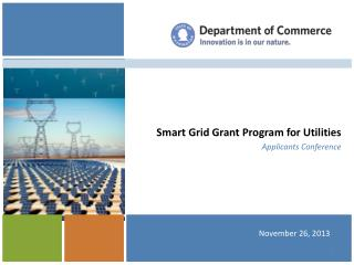 Smart Grid Grant Program for Utilities Applicants Conference