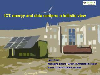 ICT, energy and data  centers ; a  holistic view
