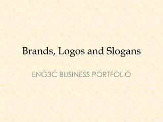 Brands, Logos and Slogans