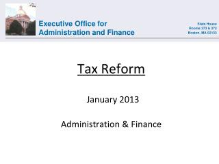 Tax  Reform January 2013 Administration & Finance