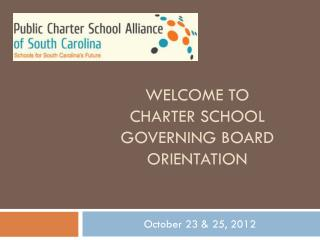 Welcome to  charter school governing board orientation