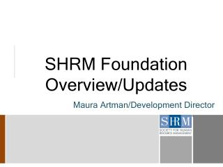 SHRM Foundation Overview/Updates