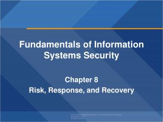 Fundamentals of Information  Systems Security  Chapter  8 Risk, Response, and Recovery
