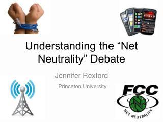 "Understanding the ""Net Neutrality"" Debate"