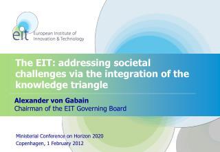 Alexander von Gabain Chairman of the EIT Governing Board