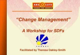 """Change Management"" A Workshop for SDFs"