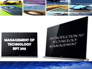 INTRODUCTION TO TECHNOLOGY MANAGEMENT