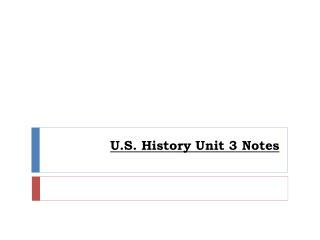 U.S. History Unit 3 Notes