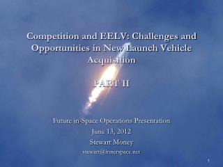 Competition and EELV: Challenges and Opportunities in New Launch Vehicle Acquisition PART II