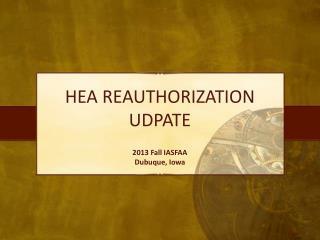 HEA REAUTHORIZATION UDPATE