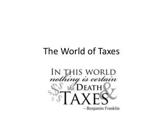 The World of Taxes