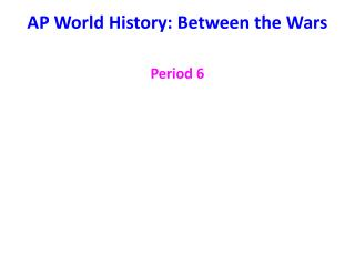 AP World History: Between the Wars
