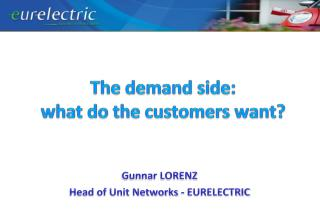 The demand side:  what do the customers want?