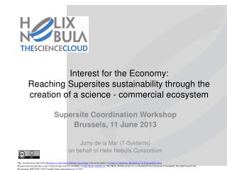 Interest for the Economy:  Reaching Supersites sustainability through the creation of a science - commercial ecosystem