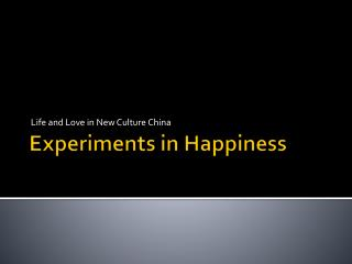 Experiments in Happiness