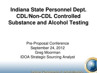 Indiana State Personnel Dept. CDL/Non-CDL Controlled Substance and Alcohol Testing