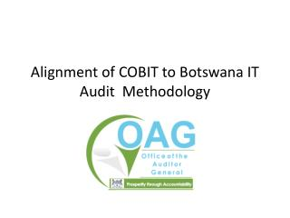 Alignment of COBIT to Botswana IT Audit  Methodology