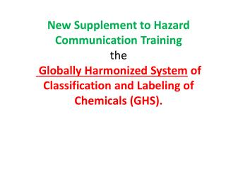 New Supplement to Hazard Communication Training the  Globally Harmonized System  of Classification and Labeling of Chemi