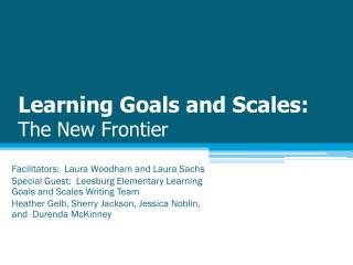 Learning Goals and Scales: The New Frontier