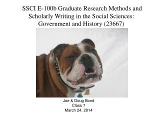 SSCI E-100b Graduate Research Methods and Scholarly Writing in the Social Sciences: Government and History (23667)