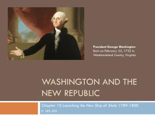Washington anD the New republic