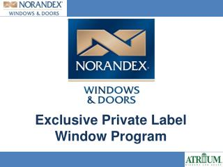Exclusive Private Label Window Program