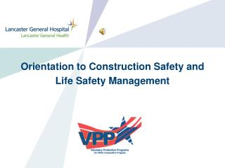 Orientation to Construction Safety and  Life Safety Management