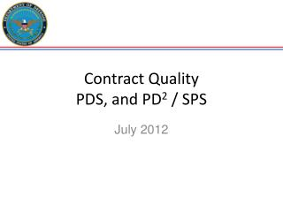 Contract Quality PDS, and PD 2  / SPS