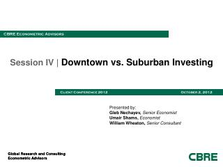 Session IV |  Downtown vs. Suburban Investing