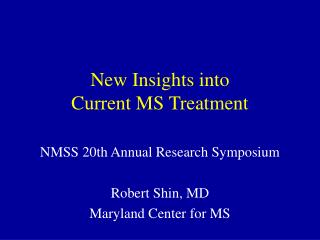 New Insights into Current MS Treatment