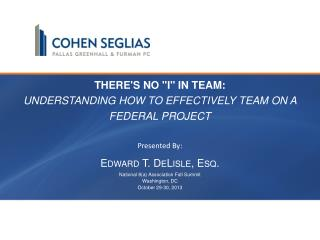 "There's No ""I"" in Team:   Understanding  How to Effectively Team on a Federal Project"