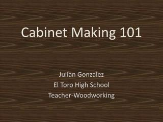 Cabinet Making 101