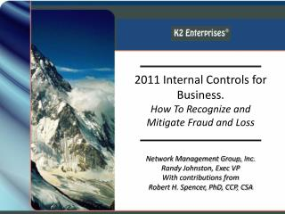 Network Management Group, Inc. Randy Johnston, Exec VP With contributions from Robert H. Spencer, PhD, CCP, CSA