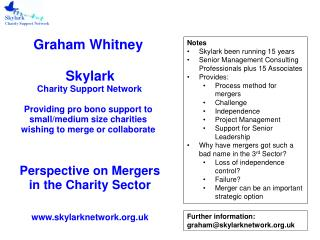 Graham Whitney  Skylark  Charity Support Network Providing pro bono support to small/medium size charities wishing to me